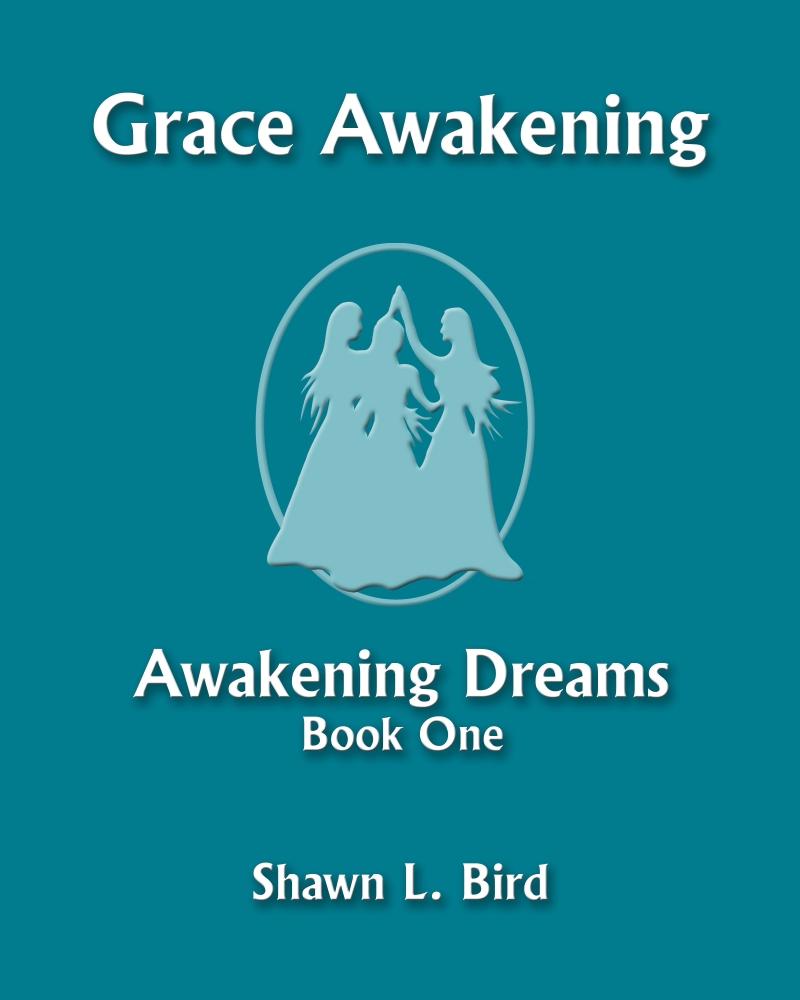 My novel series: Grace Awakening (2/6)
